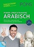 PONS Power-Sprachtraining Arabisch: Wortschatz, Grammatik und Kommunikation gezielt trainieren