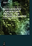 Biochemistry Laboratory Manual For Undergraduates: An Inquiry-Based Approach