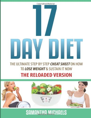 Read Online 17 Day Diet: The Ultimate Step by Step Cheat Sheet on How to Lose Weight & Sust pdf