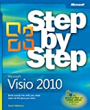 Microsoft® Visio® 2010 Step by Step: The smart way to learn Microsoft Visio 2010-one step at a time! (Step by Step (Microsoft))