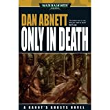 Only in Death (Gaunt's Ghosts)
