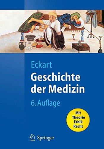 Geschichte der Medizin: Fakten, Konzepte, Haltungen (Springer-Lehrbuch)