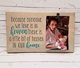 Because someone we love is in Heaven, there is a little bit of heaven in our home, Photo board, wood picture frame, photo holder with clip