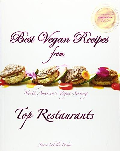 (Best Vegan Recipes from North America's Vegan-Serving Top Restaurants)