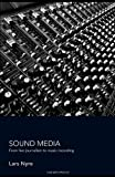 Sound Media:  From Live Journalism to Musical Recording, Lars Nyre, 0415391148