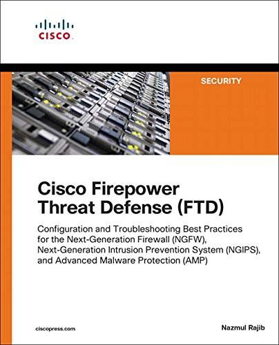 Firewall Configuration (Cisco Firepower Threat Defense (FTD): Configuration and Troubleshooting Best Practices for the Next-Generation Firewall (NGFW), Next-Generation ... (AMP) (Networking Technology: Security))