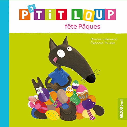 P'tit Loup fete Paques (French Edition)