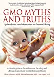 GMO Myths & Truths: A Citizen's Guide to the Evidence on the Safety and Efficacy of Genetically Modified Crops and Foods, 4th Edition