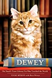 : Dewey: The Small-Town Library Cat Who Touched the World