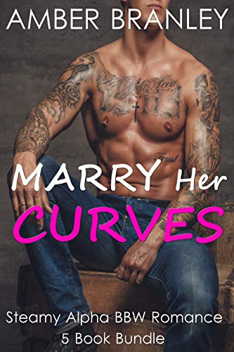 Marry Her Curves (Steamy Alpha BBW Romance 5 Book Bundle)