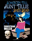(Large Print) Somebody Tell Aunt Tillie She's Dead, Christiana Miller, 1461160316