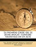 La Première Cause, Ou, le Jeune Avocat, Paul Duport and Edouard Monnais, 1179803221