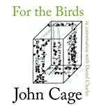 For the Birds, John M. Cage and Daniel Charles, 0714526916