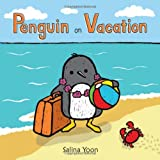 Penguin on Vacation, Salina Yoon, 0802733964