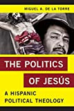 The Politics of Jesús: A Hispanic Political