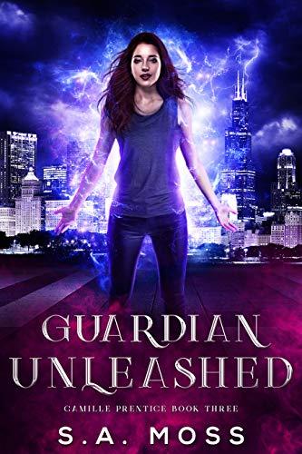 Guardian Unleashed: An Urban Fantasy Adventure (Camille Prentice Book -