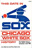 This Date in Chicago White Sox History, Berke, Art and Schmitt, Paul, 0812861329