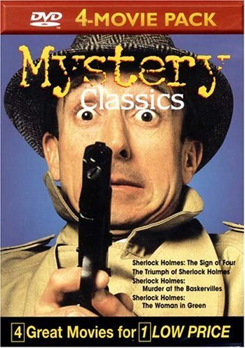 Mystery Classics Volume 4: Sherlock Holmes: The Sign of Four, The Triumph of Sherlock Holmes, Sherlock Holmes: Murder of the Baskervilles, Sherlock Holmes: The Woman in Green by Reginald Owen