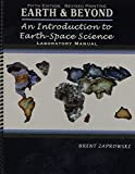 Earth and Beyond : An Introduction to Earth-Space Science Laboratory Manual, Zaprowski, Brent, 1465200681