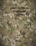 Army Physical Readiness Training: FM 7-22, Department of Department of the Army, 1499314884