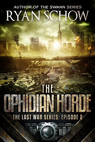 The Ophidian Horde: A Post-Apocalyptic EMP Survival Thriller (The Last War Series Book 2) by [Schow, Ryan]
