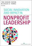 Social Innovation and Impact in Nonprofit Leadership 1st Edition
