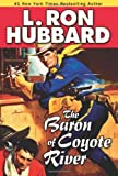 The Baron of Coyote River, L. Ron Hubbard, 159212304X