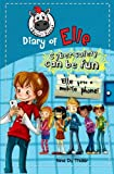 Elle gets a mobile phone: Cyber safety can be fun [Internet safety for kids] (Diary of Elle) (Volume 1)