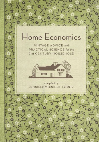 Home Economics: Vintage Advice and Practical Science for the 21st-Century Household by [Trontz, Jennifer Mcknight]