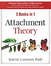 Attachment Theory: 3 Books in 1: Healing your insecure, anxious, or avoidant love style. Discover who is the right person for you, stay away from the ones who will cause nothing but trouble