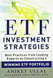 img - for ETF Investment Strategies: Best Practices from Leading Experts on Constructing a Winning ETF Portfolio (Professional Finance & Investment) book / textbook / text book