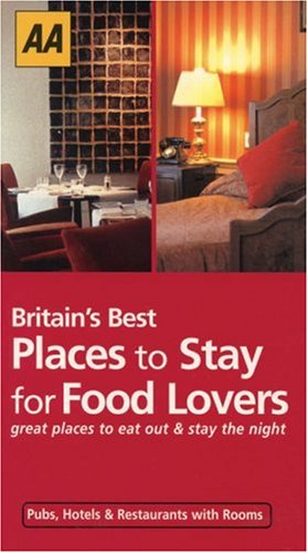 Read Online Britain's Best Places to Stay for Food Lovers: Great Places to Eat Out & Stay the Night (Best of Britain's) ebook