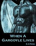 When a Gargoyle Lives (Gargoyles Book 2)