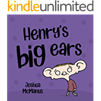 Henry's Big Ears (Childrens Books): childrens books 2-7 (Giggletastic stories Book 7)