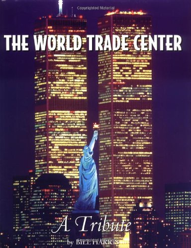 Read Online The World Trade Center: A Tribute pdf
