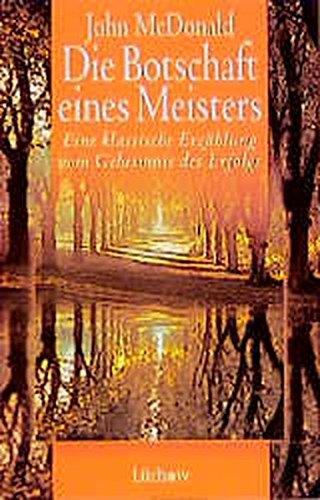 Die Botschaft eines Meisters: Eine klassische Erzählung über das Geheimnis des Erfolgs