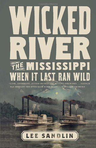Wicked River: The Mississippi When It Last Ran Wild by Sandlin Lee (2011-10-04) Paperback