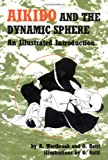 Aikido and the Dynamic Sphere, A. M. Westbrook, 0804800049