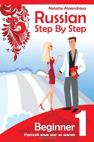 Russian Step By Step: Beginner 1 Ms. Natasha Alexandrova