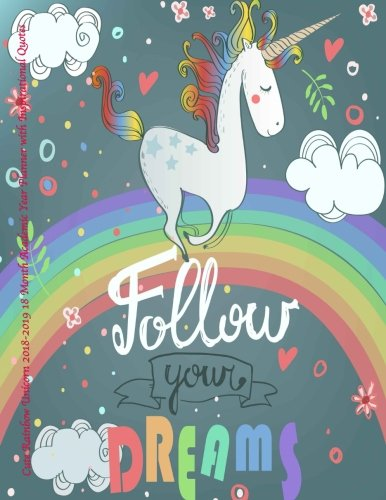 Cute Rainbow Unicorn 2018-2019 18 Month Academic Year Planner: with Inspirational Quotes- July 2018 To December 2019 Weekly and Monthly Large 8.5x11 ... Motivational Quotes Planners) (Volume 8) 3