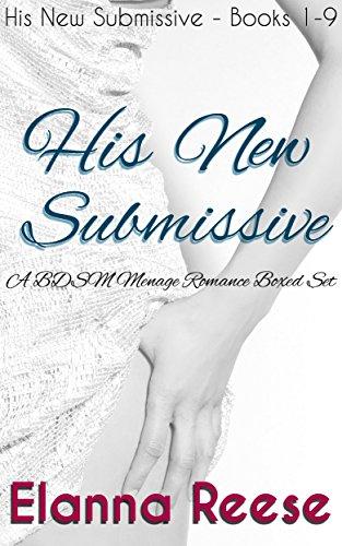 His New Submissive Books 1-9: Dark BDSM Menage (MMF) Boxed Set
