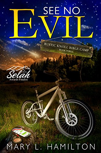 Book: See No Evil (Rustic Knoll Bible Camp Book 3) by Mary L. Hamilton