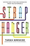 Straphanger: How Subways, Buses And Trains Are Saving Our Cities
