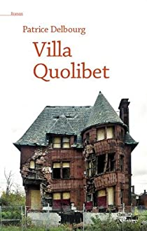 Villa Quolibet par Delbourg