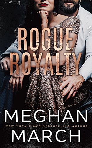 Rogue Royalty: An Anti-Heroes Collection Novel (Savage Trilogy Book 3) cover