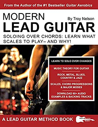 Modern Lead Guitar: Soloing Over Chords: Learn What to Play – and ...