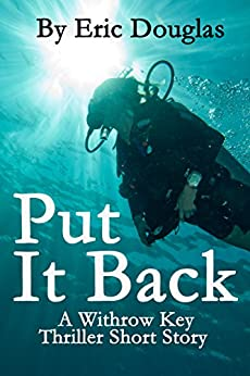 Put It Back (A Withrow Key Thriller Short Story Book 3) by [Douglas, Eric]