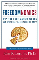 Freedomnomics: Why the Free Market Works and Other Half-Baked Theories Don't