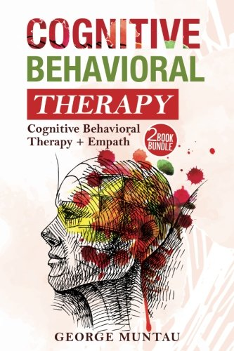 Read Online Cognitive Behavioral Therapy: Your Complete Guide on Cognitive Behavioral Therapy AND Empath ebook