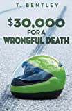 img - for $30,000 For a Wrongful Death book / textbook / text book